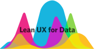 LeanUX for Data